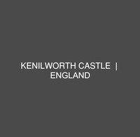 Kenilworth Castle | England